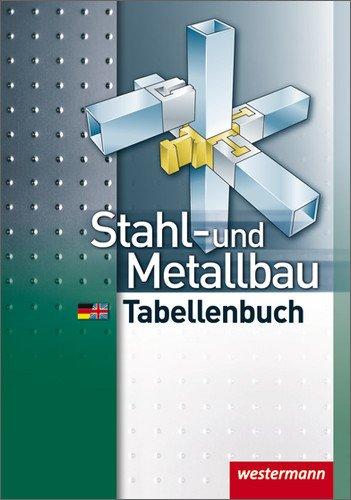 Stahl- und Metallbau Tabellenbuch: 4. Auflage, 2010
