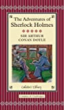Sir Arthur Conan Doyle The Adventures of Sherlock Holmes (Collector's Library)
