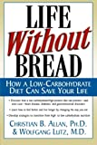 img - for Life Without Bread: How a Low-Carbohydrate Diet Can Save Your Life book / textbook / text book