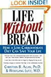 Life Without Bread: How a Low-Carbohy...