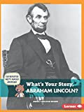 What's Your Story, Abraham Lincoln? (Cub Reporter Meets Famous Americans)