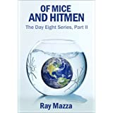 Of Mice and Hitmen (The Day Eight Series Part 2) ~ Ray Mazza