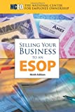 Selling Your Business to an ESOP (9th Edition)