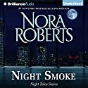 Night Smoke: Night Tales, Book 4 (       UNABRIDGED) by Nora Roberts Narrated by Kate Rudd