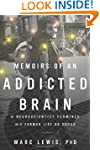 Memoirs of an Addicted Brain: A Neuro...