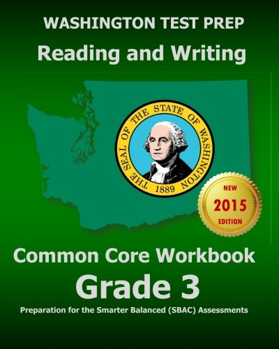 WASHINGTON TEST PREP Reading and Writing Common Core Workbook Grade 3: Preparation for the Smarter Balanced (SBAC) Asses