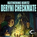 Deryni Checkmate: Chronicles of the Deryni, Book 2 Audiobook by Katherine Kurtz Narrated by Jeff Woodman