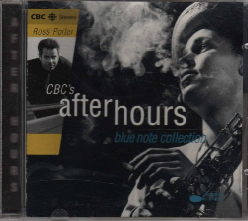 CBC's After Hours Blue Note Collection by Ross Porter, Chet Baker, Joe Lovano, Holly Cole Trio and Jacky Terrasson