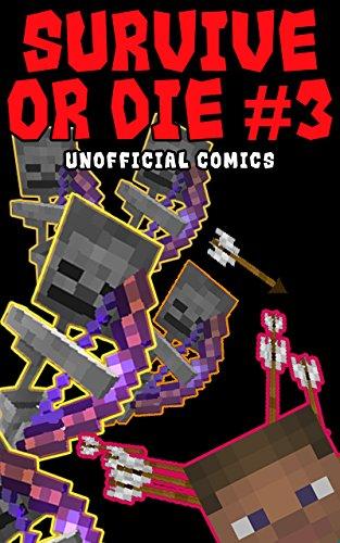 Comic Books: Survive Or Die 3 (Unofficial Comics) (Comic Books, Kid Comics, Teen Comics, Manga, Free Stories, Kids Comic Books, Teen Comic Books, Comic Novels, Adventure Comics For All Ages Kids)