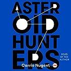 Asteroid Hunters Hörbuch von Carrie Nugent Gesprochen von: Carrie Nugent