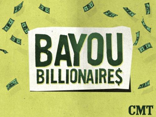 Bayou Billionaires Season 1