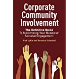 "Corporate Community Involvement: The Definitive Guide to Maximizing Your Business' Societal Engagementvon ""Nick Lakin"""