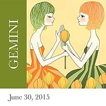 Gemini: June 30, 2015  by Tali Edut, Ophira Edut Narrated by Lesa Wilson