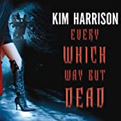 Every Which Way but Dead | Kim Harrison