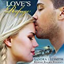 Love's Refuge Audiobook by Sandra Leesmith Narrated by Rachel Fulginiti