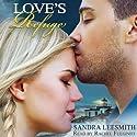 Love's Refuge (       UNABRIDGED) by Sandra Leesmith Narrated by Rachel Fulginiti