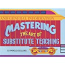 Mastering the Art of Substitute Teaching (Substitute Teaching Series)