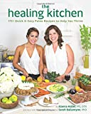 img - for The Healing Kitchen: 175+ Quick & Easy Paleo Recipes to Help You Thrive book / textbook / text book