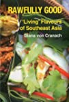 Rawfully Good: Living Flavours of Sou...
