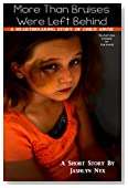 More Than Bruises Were Left Behind: A Heartbreaking Story of Child Abuse