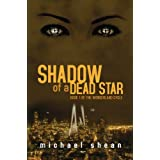 Shadow of a Dead Star (The Wonderland Cycle #1) ~ Michael Shean