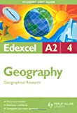 Geographical Research: Edexcel A2 Geography Student Guide: Unit 4 (Student Unit Guides) (0340990848) by Holmes, David