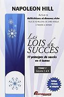 Les lois du succès - 17 principes de succès en 4 tomes - T1 : Leçon 1 à 4