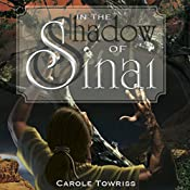 In the Shadow of Sinai: Journey to Canaan | [Carole Towriss]
