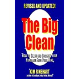 The Big Clean: How to Clean and Organize Your Home and Free Your Mind (Revised and Updated) ~ Kim Rinehart