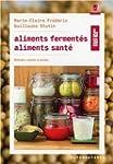Aliments ferment�s, aliments sant�: M...