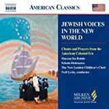 Jewish Voices in the New World: Chants and Prayers from the American Colonial Era Various Artists