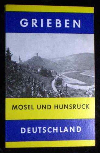 Mosel und Hunsrück Grieben-Reiseführer ; Bd.