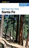 Best Easy Day Hikes Santa Fe (Best Easy Day Hikes Series)