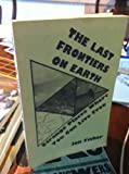 img - for Last Frontiers on Earth: Strange Places Where You Can Live Free book / textbook / text book