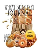 img - for Wheat Belly Diet Journal: Grain Drain Your Way to Excellent Health book / textbook / text book
