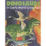 Dinosaurs in God's world long ago (A Happy day book) ~ Henrietta Gambill