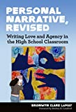 Personal Narrative, Revised: Writing Love and Agency in the High School Classroom (Language and Literacy Series)