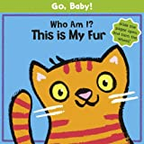 Luana Rinaldo Go, Baby!: Who Am I? This Is My Fur