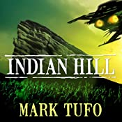 Indian Hill Series #1: Indian Hill: A Michael Talbot Adventure | Mark Tufo