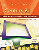 Century 21(TM) Computer Applications and Keyboarding: Comprehensive, Lessons 1-150 (Available Titles CengageNOW)