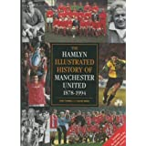 Hamlyn Illustrated History of Manchester United, 1878-1994by Sir Bobby Charlton