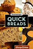 Good Eatings Quick Breads: A Collection of Convenient and Unique Recipes for Muffins, Scones, Loaves and More