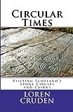 Circular Time: Visiting Scotland's Stone Circles and Cairns