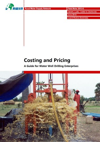Costing and Pricing: A Guide for Water Well Drilling Enterprises (Cost Effective Boreholes)