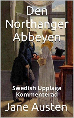 Jane Austen - Den Northanger Abbeyen - Swedish Upplaga - Kommenterad: Swedish Upplaga - Kommenterad (Swedish Edition)