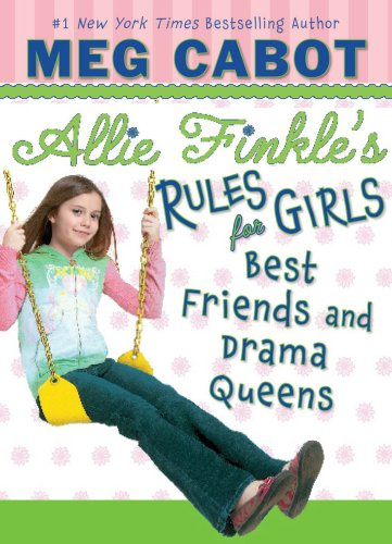 Best Friends And Drama Queens (Allie Finkle's Rules for Girls)