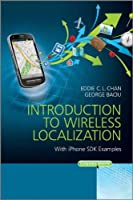 Introduction to Wireless Localization: With iPhone SDK Examples Front Cover