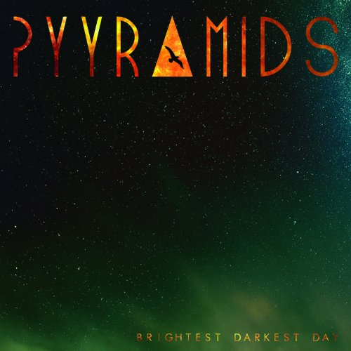 Pyyramids - Brightest Darkest Day