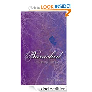 Banished by Bea Turvey A contemporary romantic thriller.