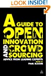 A Guide to Open Innovation and Crowds...